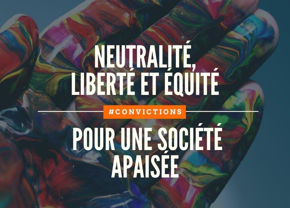 Neutralité, liberté et équité – Pour une société apaisée